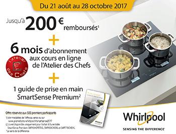 Pour l'achat de certaines tables de cuisson SmartSense, la marque Whirlpool rembourse jusqu'à 200 euros et offre 6 mois d'abonnement à l'atelier des chefs
